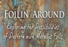 Foilin Around Virtual Workshop: Metallic Foil