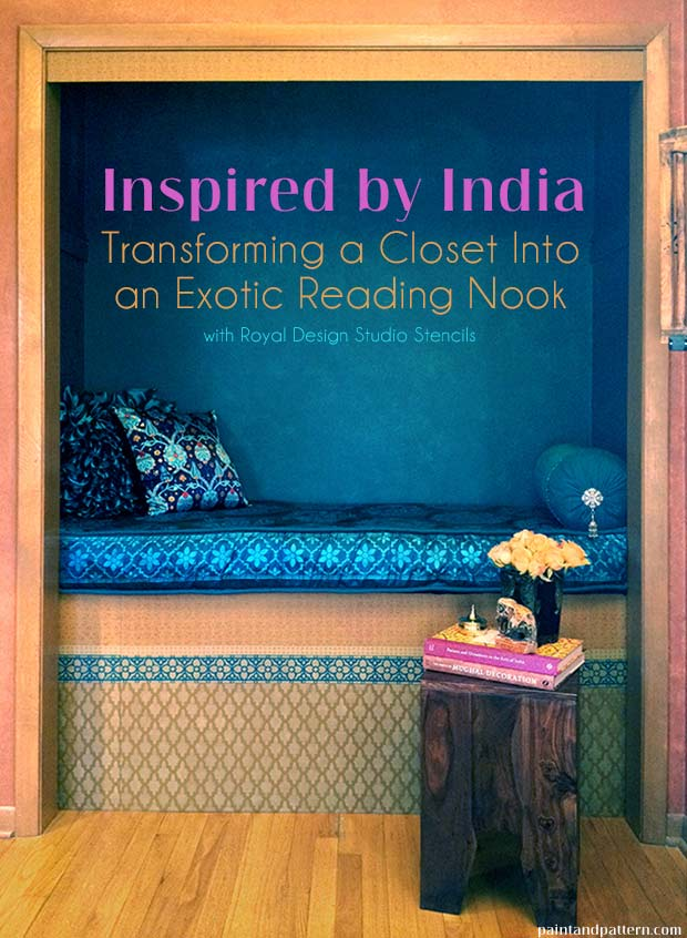 Use India stencils from Royal Design Studio to transform a closet into an exotic reading nook