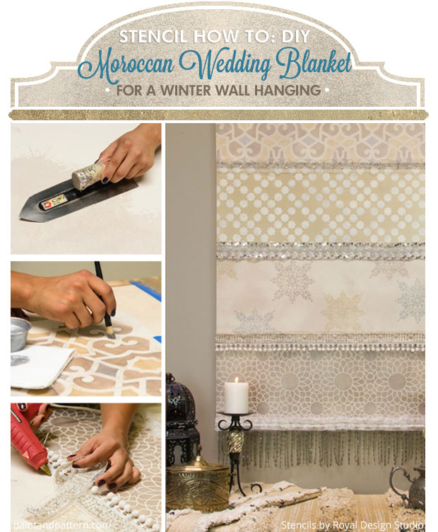 Stencil How To: DIY Moroccan Wedding Blanket for a Winter Wall Hanging | Royal Design Studio Stencils