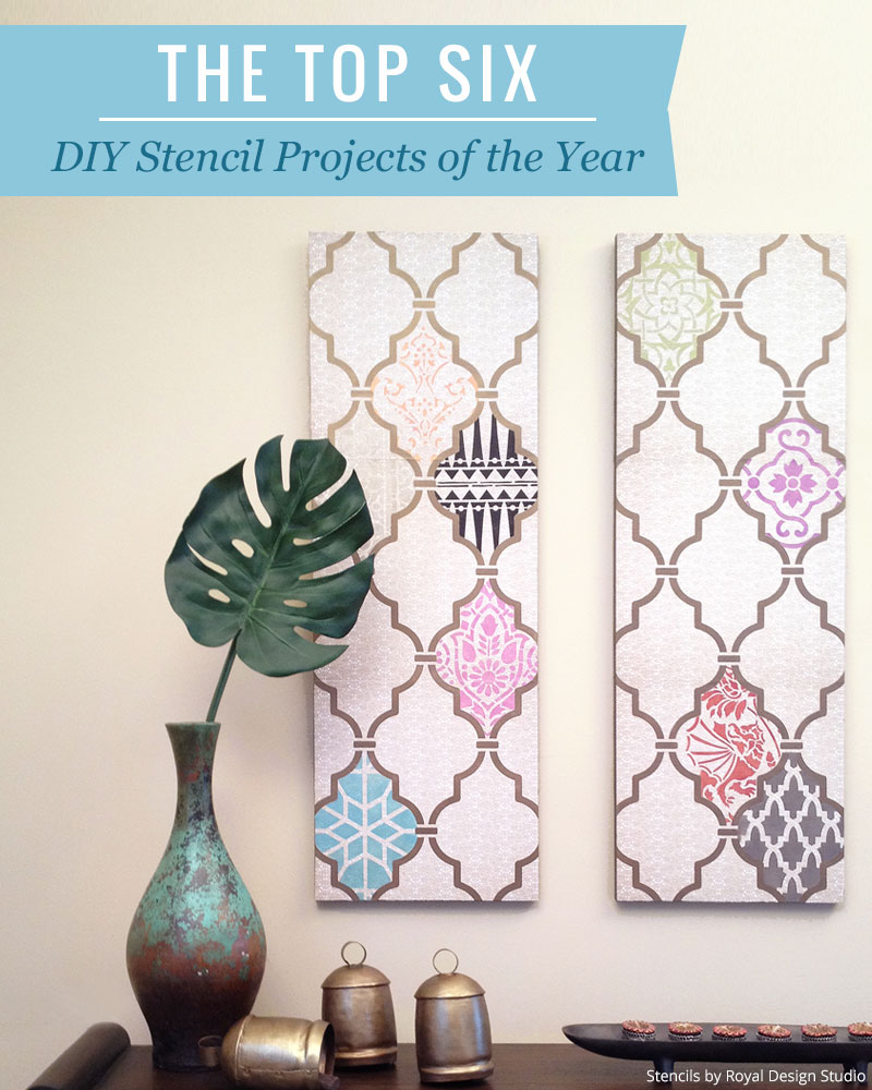 Best DIY projects of the year using Royal Design Studio stencils - Create your own stenciled art, furniture, and walls with these tutorials