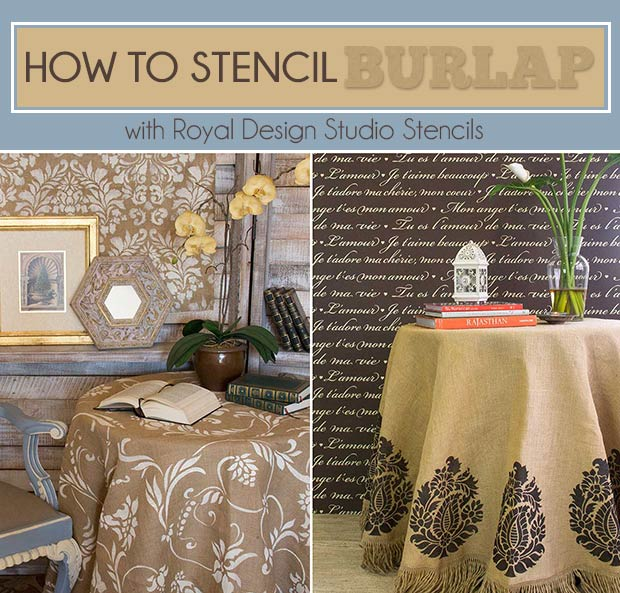 How to stencil burlap tablecloths with Chalk Paint and latex paint. Easy technique, great results using stencils from Royal Design Studio