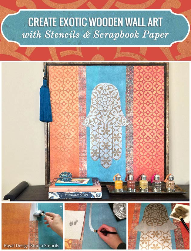 Create An Exotic Wooden Wall Art with Stencils & Scrapbook Paper