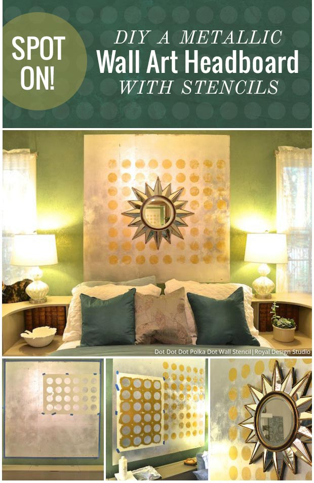 Spot On! DIY a Metallic Wall Art Headboard DIY Tutorial using Large Modern Wall Stencils